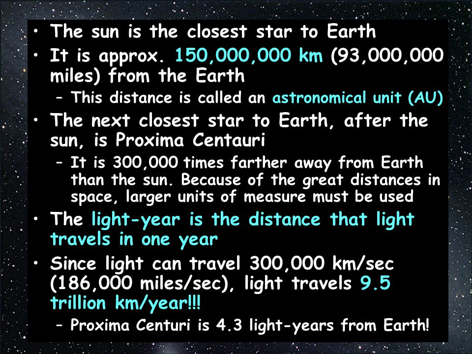 The sun is the closest star to Earth