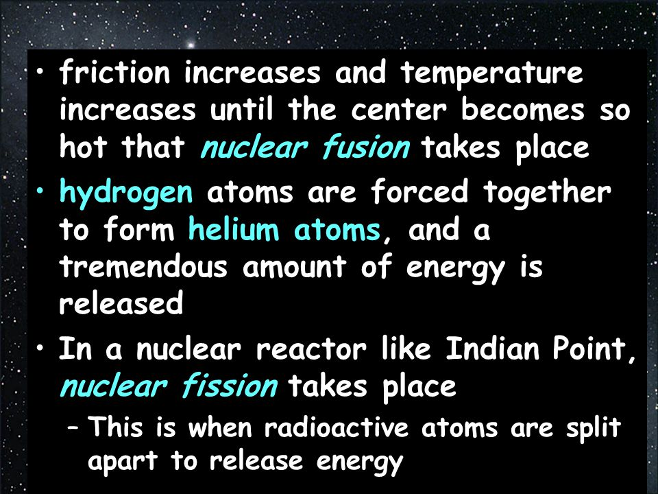 In a nuclear reactor like Indian Point, nuclear fission takes place