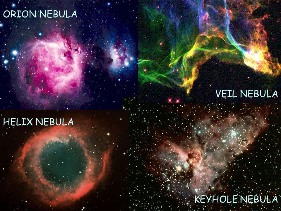 ORION NEBULA VEIL NEBULA HELIX NEBULA KEYHOLE NEBULA