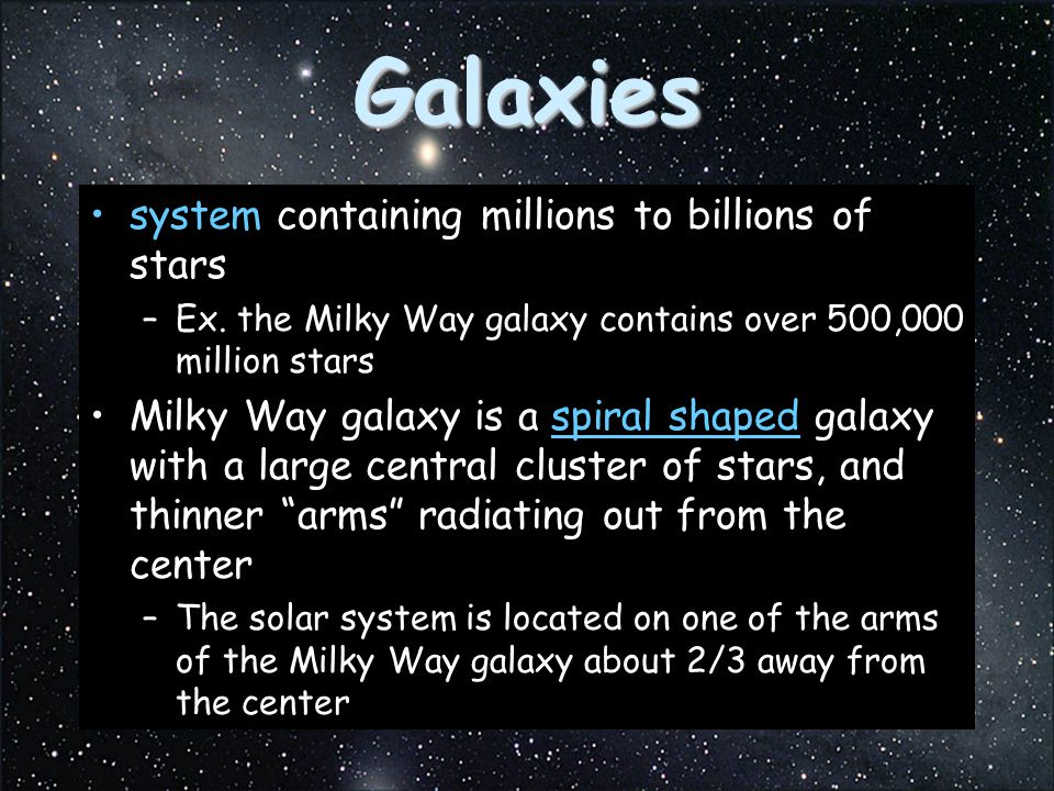 Galaxies system containing millions to billions of stars