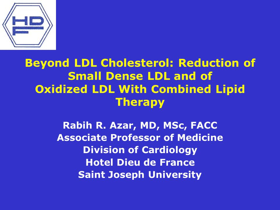Beyond LDL Cholesterol: Reduction of Small Dense LDL and of Oxidized LDL With Combined Lipid Therapy
