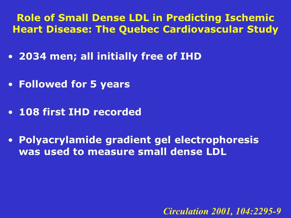 Role of Small Dense LDL in Predicting Ischemic Heart Disease: The Quebec Cardiovascular Study