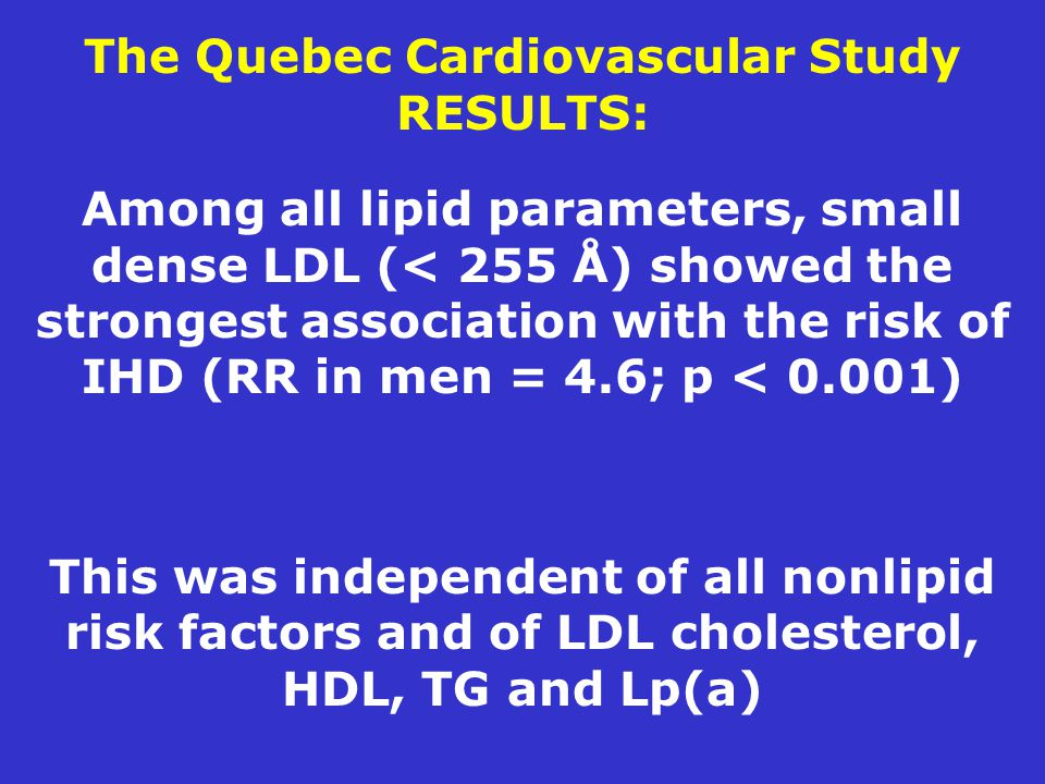The Quebec Cardiovascular Study RESULTS:
