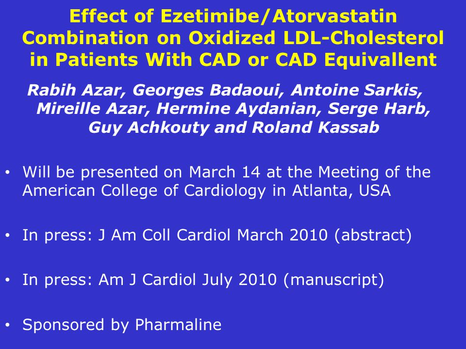 Effect of Ezetimibe/Atorvastatin Combination on Oxidized LDL-Cholesterol in Patients With CAD or CAD Equivallent