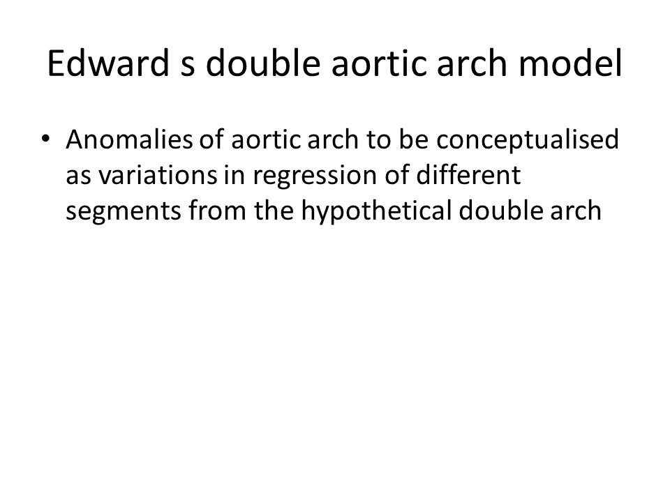 Edward s double aortic arch model