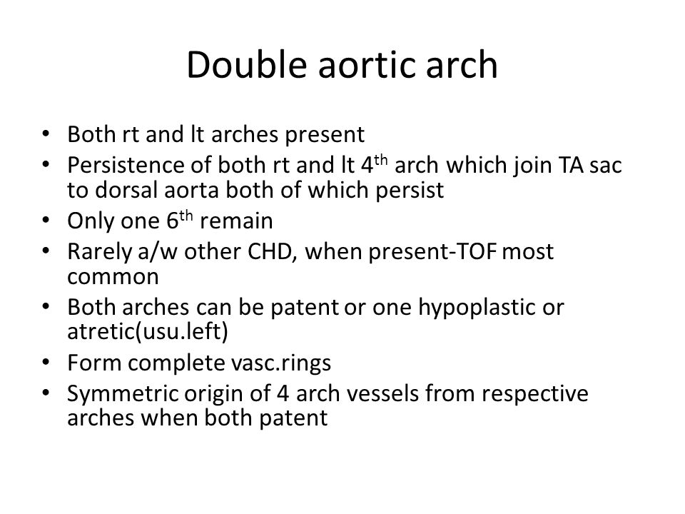 Double aortic arch Both rt and lt arches present