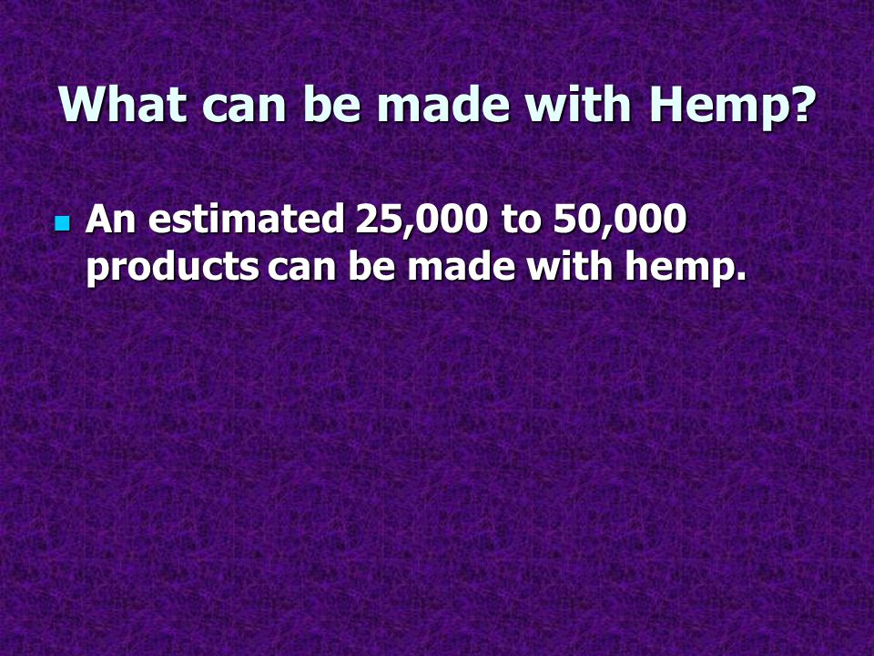 What can be made with Hemp
