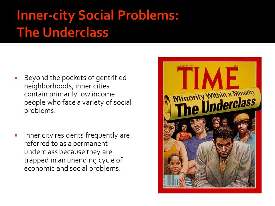 Inner-city Social Problems: The Underclass