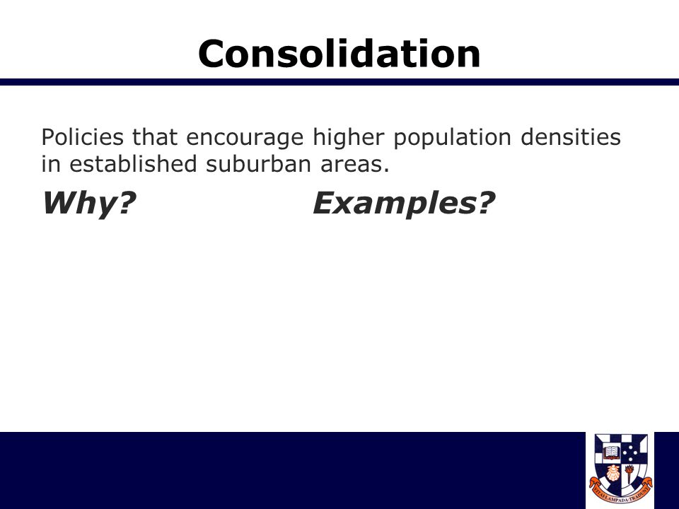 Consolidation Why Examples