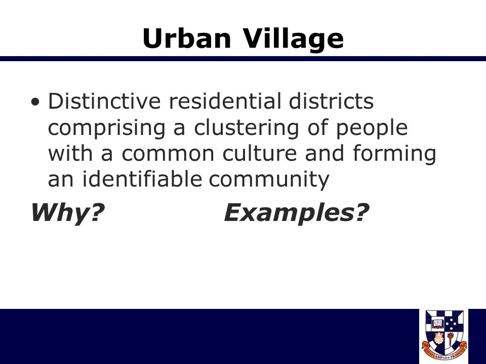 Urban Village Why Examples