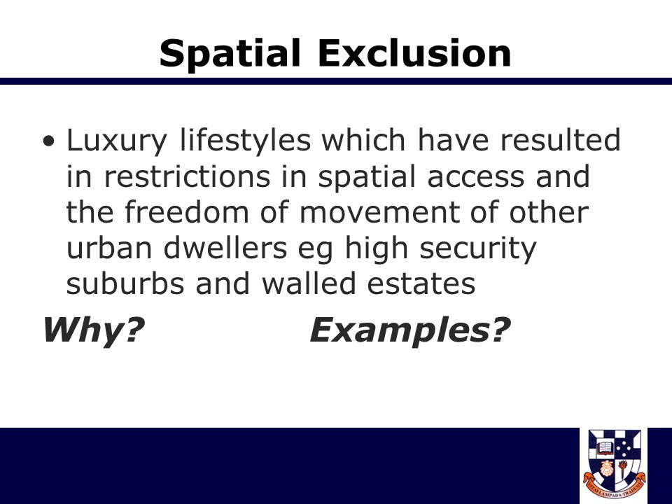 Spatial Exclusion Why Examples