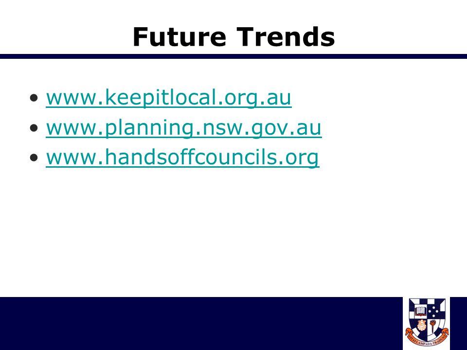 Future Trends www.keepitlocal.org.au www.planning.nsw.gov.au