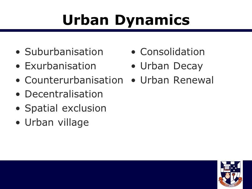 Urban Dynamics Suburbanisation Exurbanisation Counterurbanisation