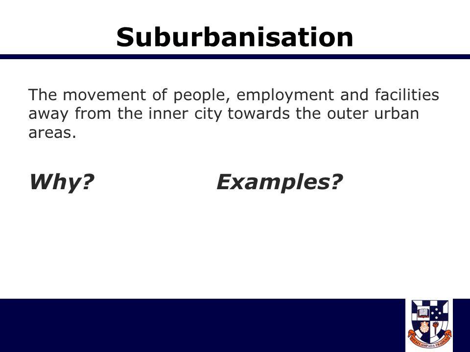 Suburbanisation Why Examples