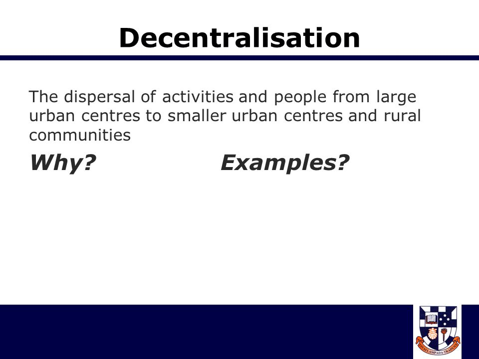 Decentralisation Why Examples