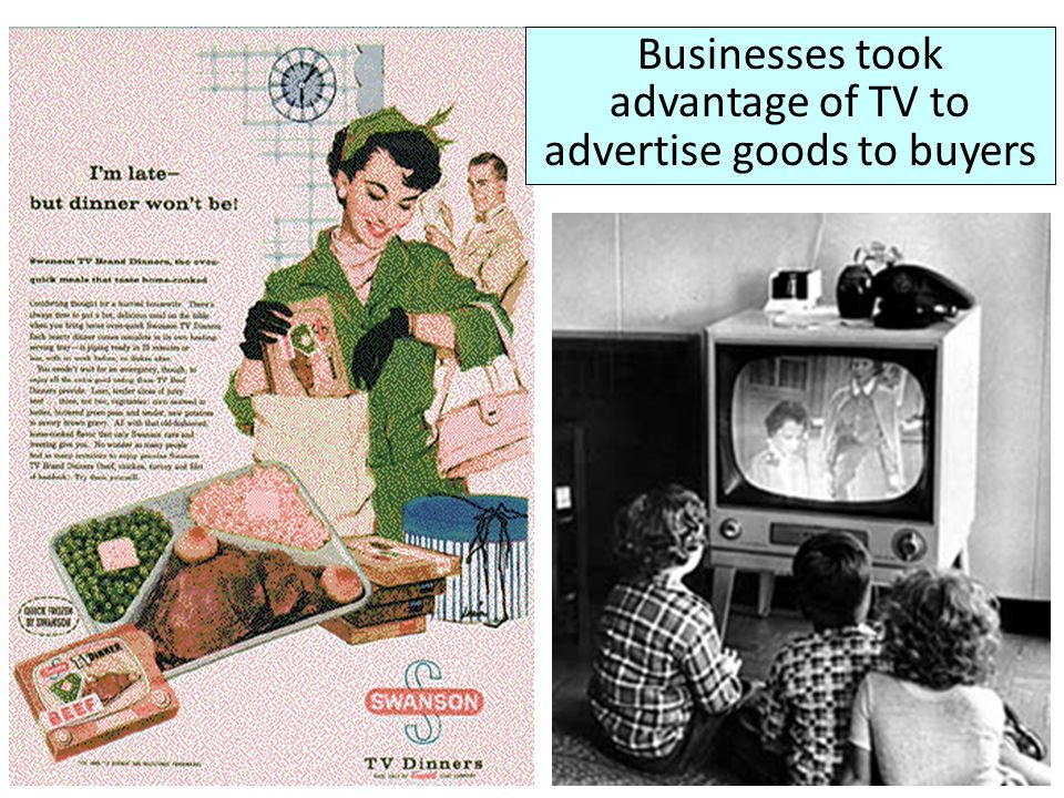 Businesses took advantage of TV to advertise goods to buyers