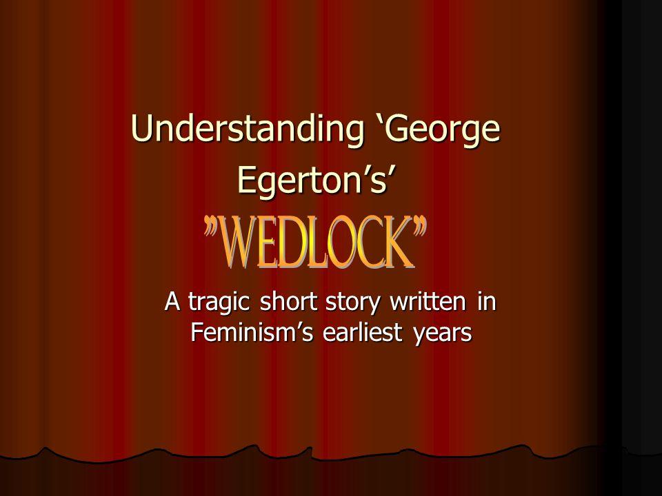 Understanding 'George Egerton's'