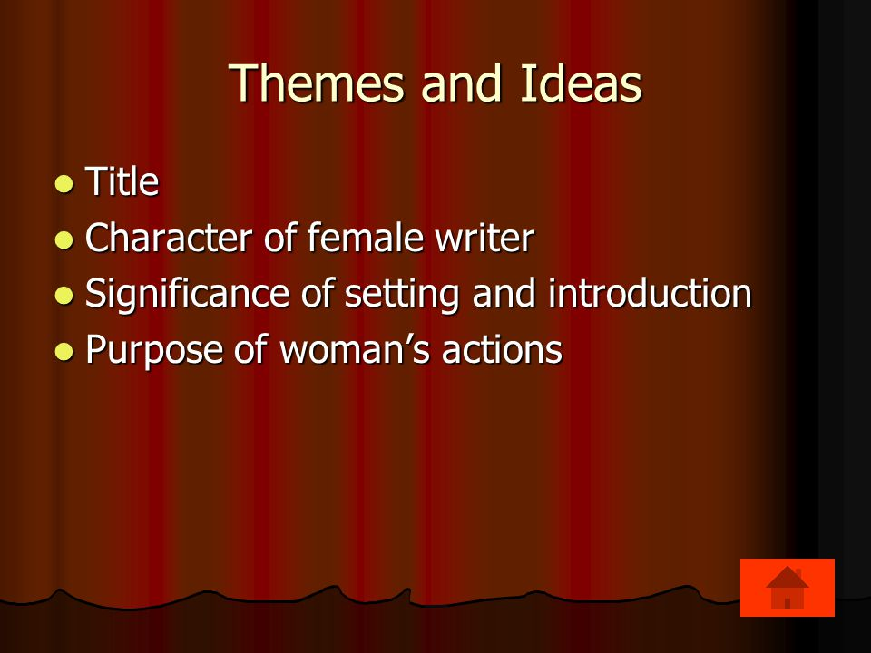 Themes and Ideas Title Character of female writer