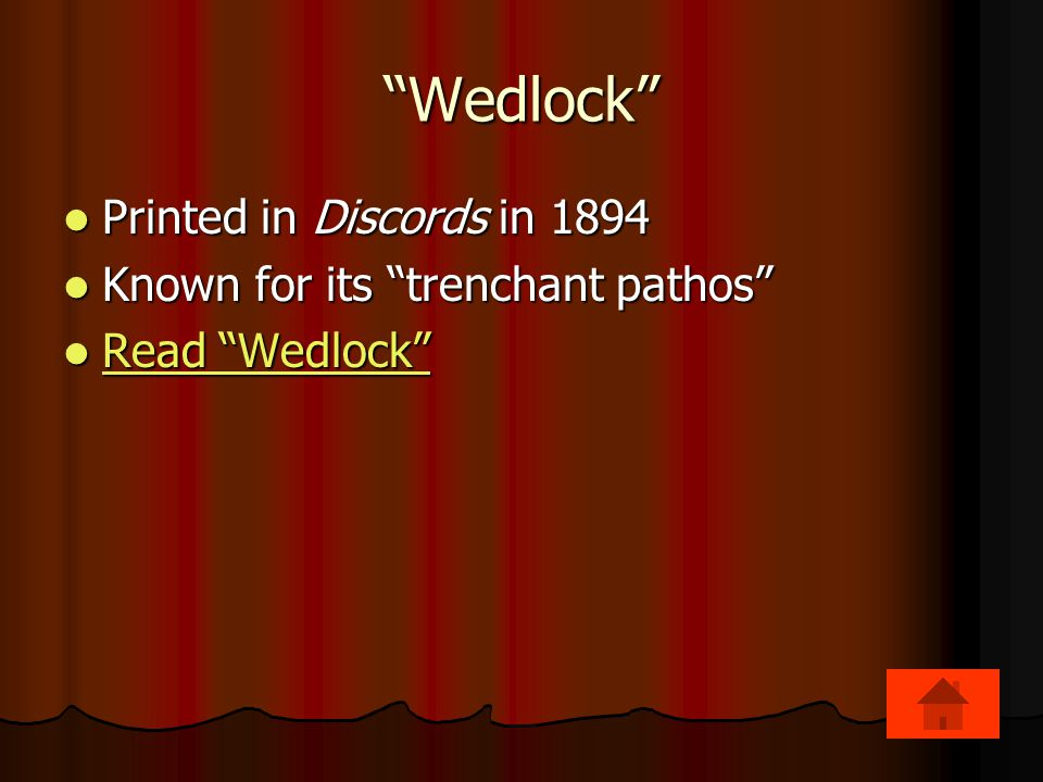 Wedlock Printed in Discords in 1894 Known for its trenchant pathos