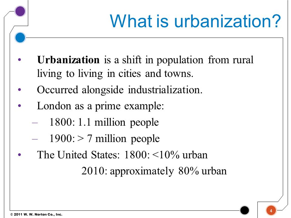 What is urbanization Urbanization is a shift in population from rural living to living in cities and towns.