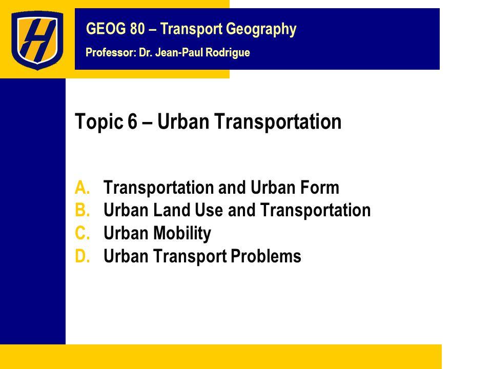 Topic 6 – Urban Transportation