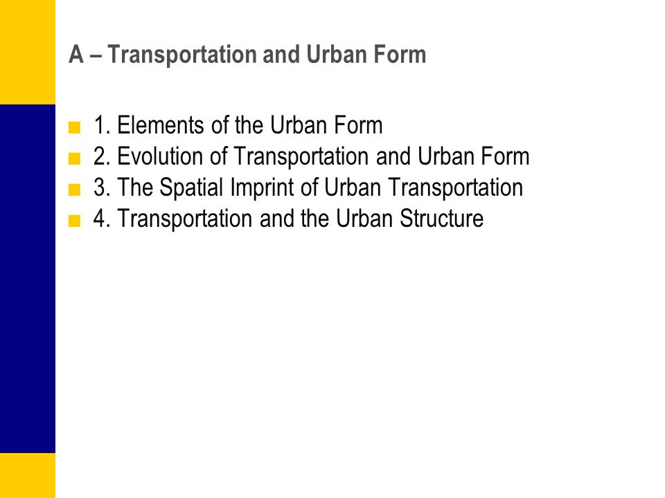 A – Transportation and Urban Form