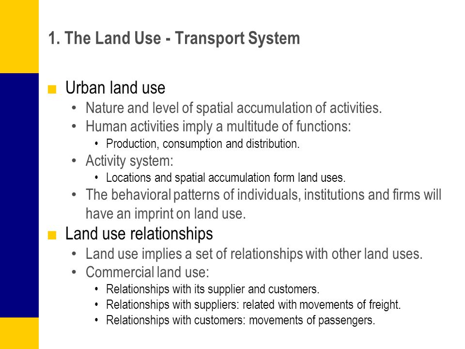 1. The Land Use - Transport System