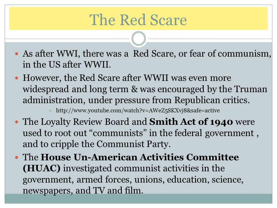 The Red Scare As after WWI, there was a Red Scare, or fear of communism, in the US after WWII.