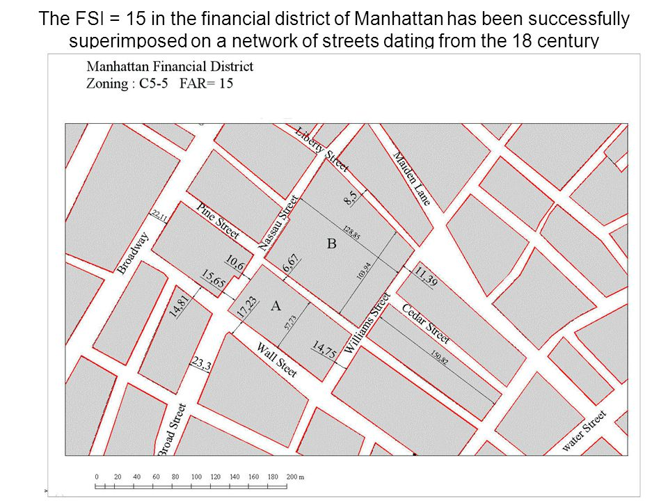 The FSI = 15 in the financial district of Manhattan has been successfully superimposed on a network of streets dating from the 18 century