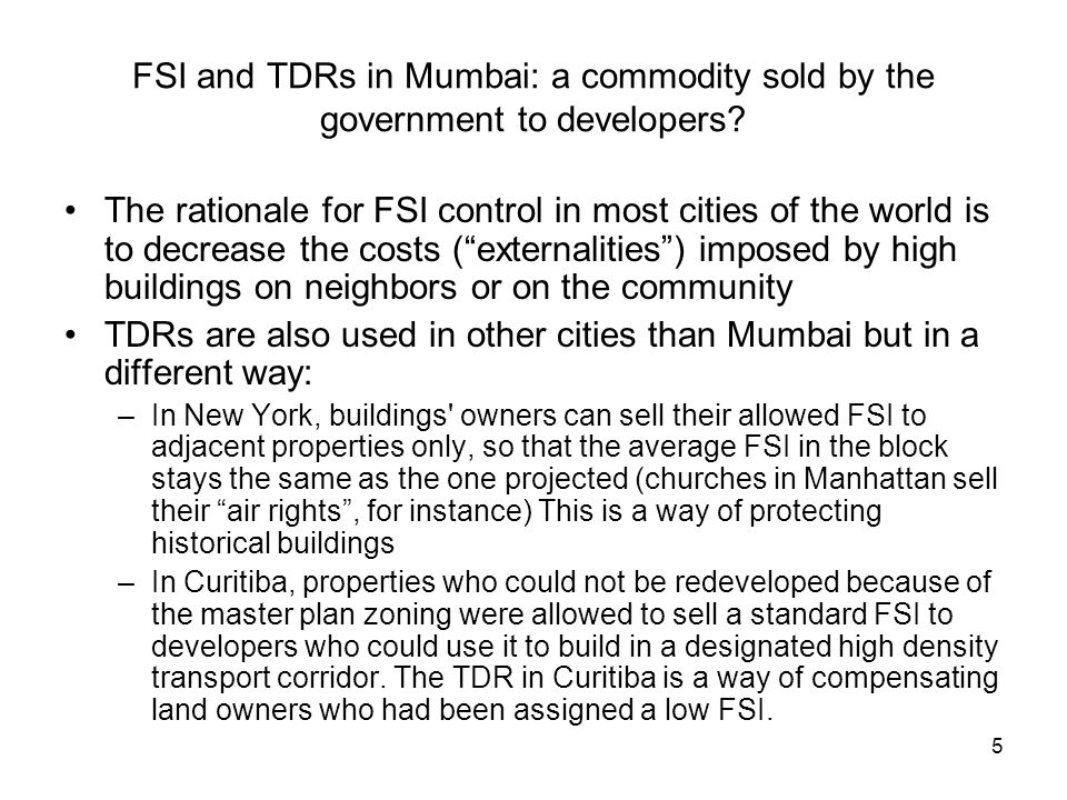 TDRs are also used in other cities than Mumbai but in a different way: