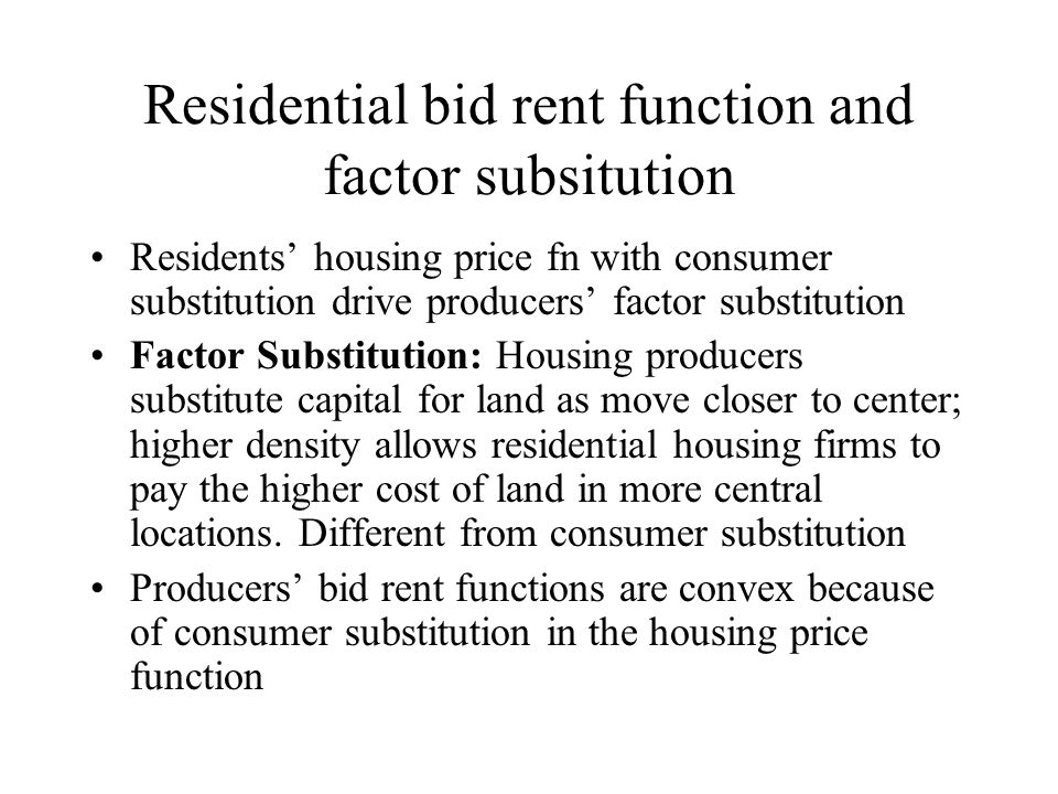 Residential bid rent function and factor subsitution