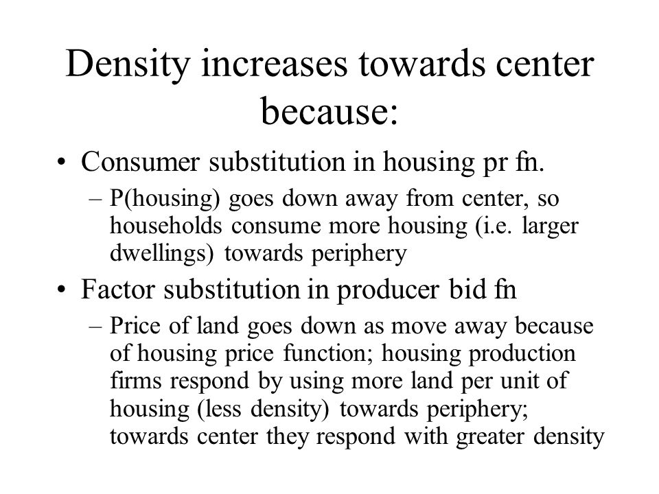 Density increases towards center because: