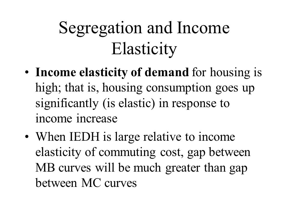 Segregation and Income Elasticity