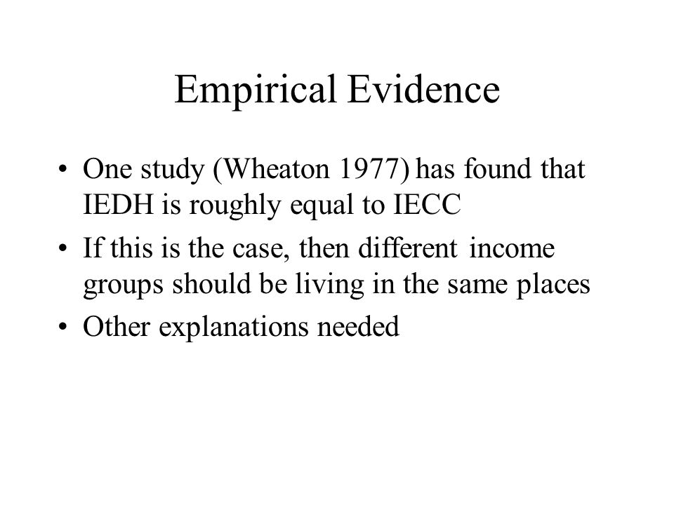 Empirical Evidence One study (Wheaton 1977) has found that IEDH is roughly equal to IECC.