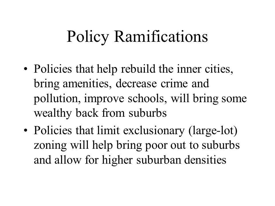 Policy Ramifications