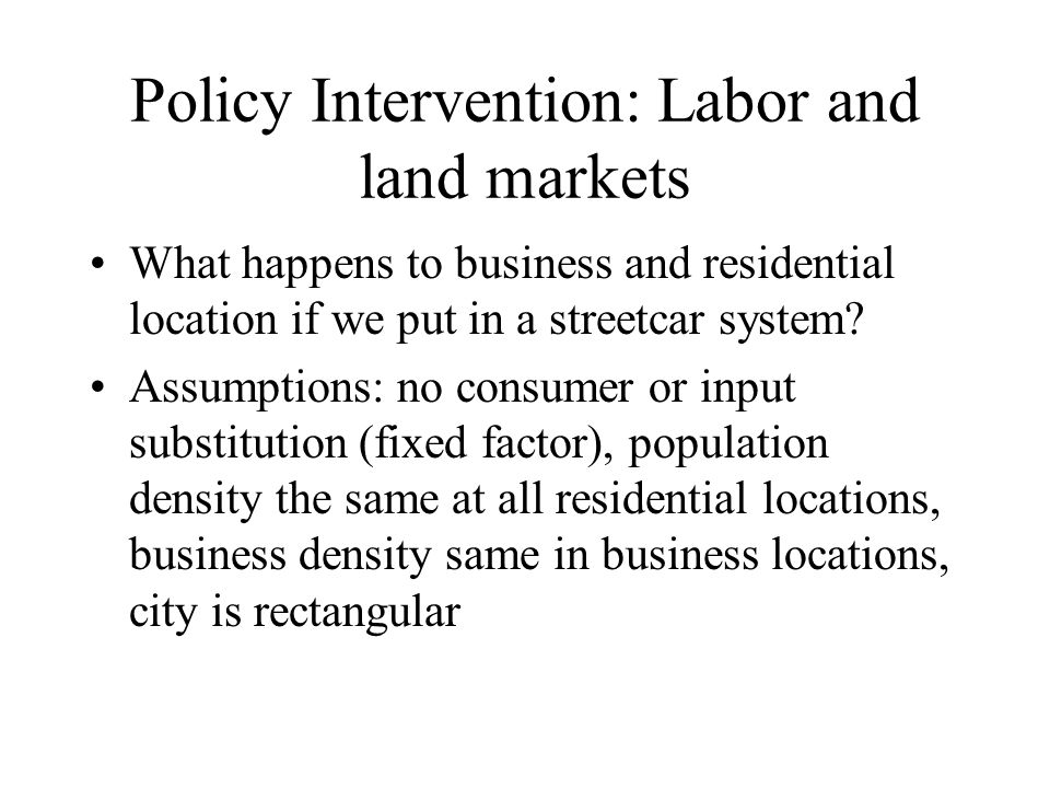Policy Intervention: Labor and land markets