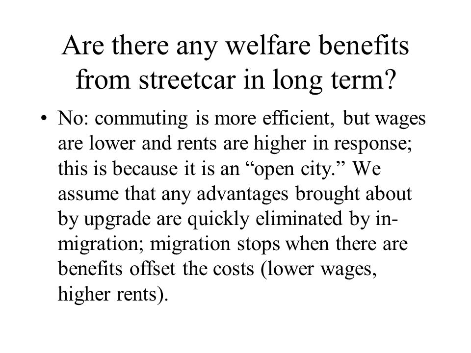 Are there any welfare benefits from streetcar in long term