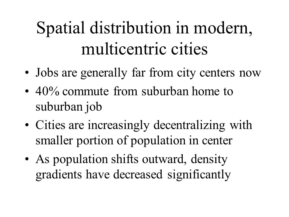 Spatial distribution in modern, multicentric cities