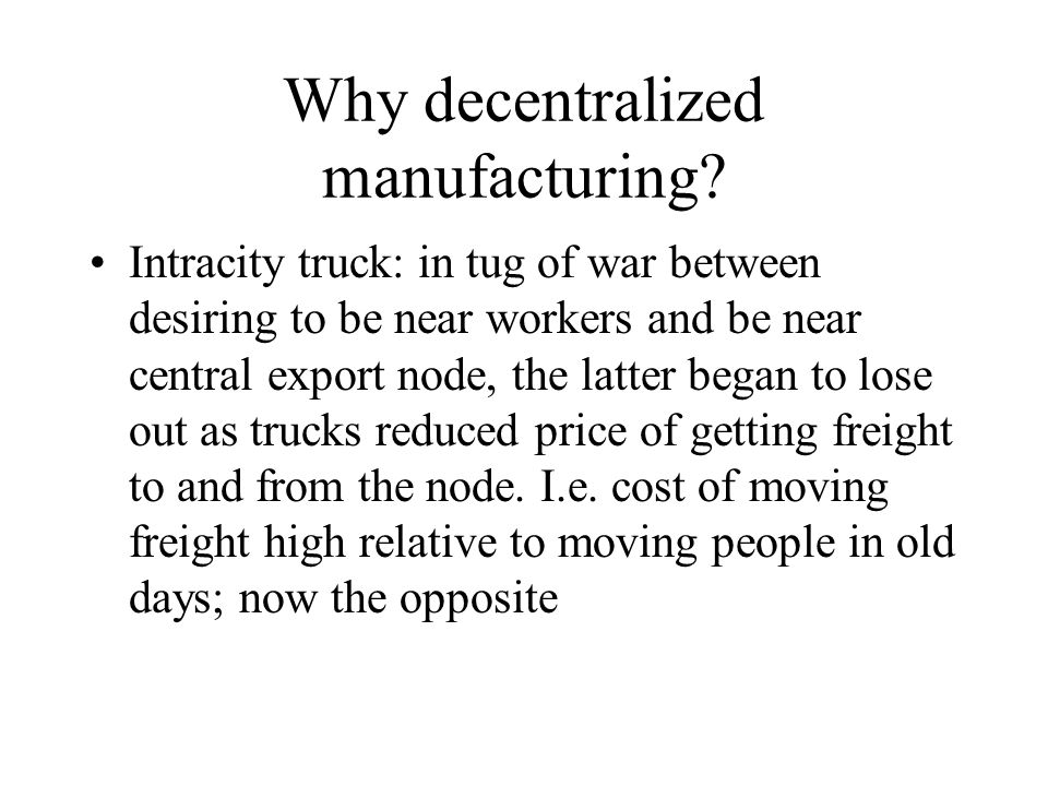 Why decentralized manufacturing