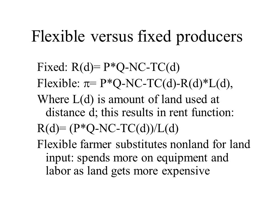 Flexible versus fixed producers
