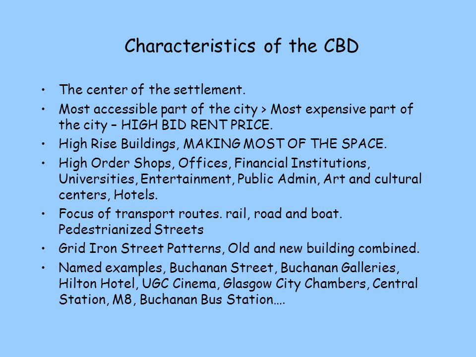 Characteristics of the CBD