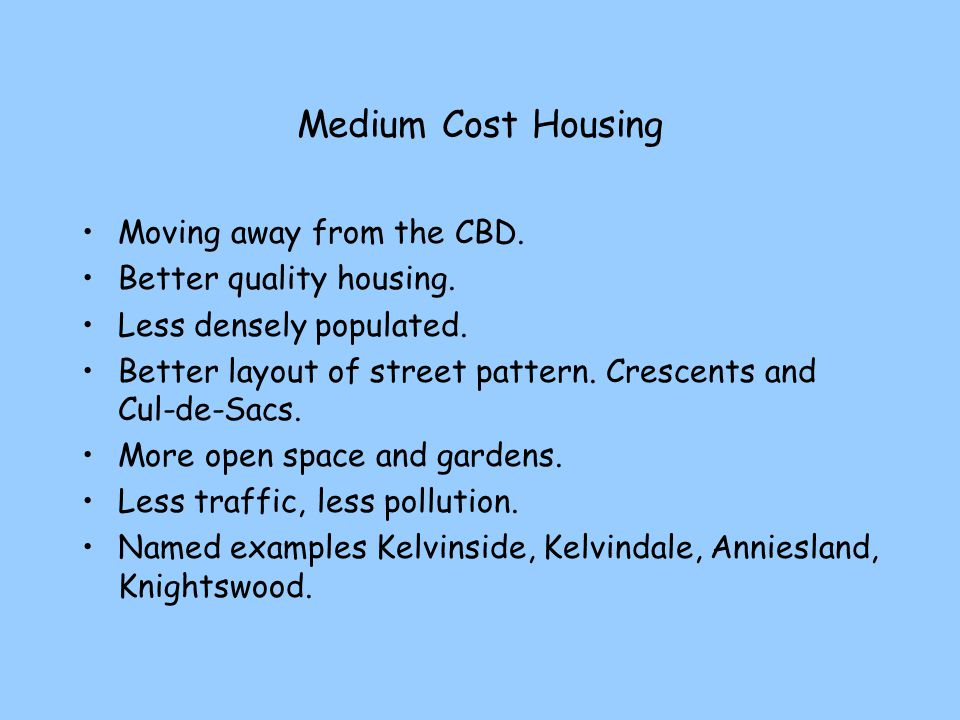 Medium Cost Housing Moving away from the CBD. Better quality housing.