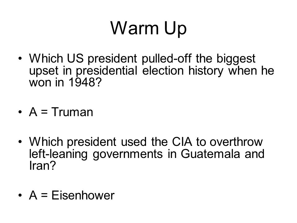 Warm Up Which US president pulled-off the biggest upset in presidential election history when he won in 1948