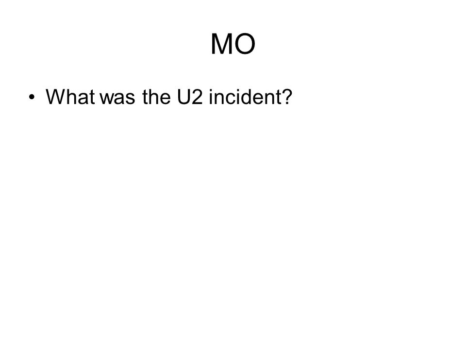 MO What was the U2 incident