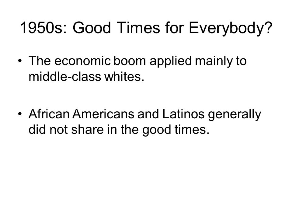 1950s: Good Times for Everybody