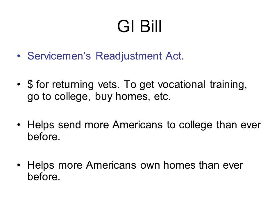 GI Bill Servicemen's Readjustment Act.