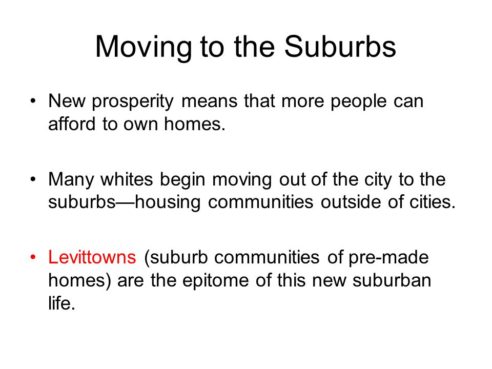 Moving to the Suburbs New prosperity means that more people can afford to own homes.