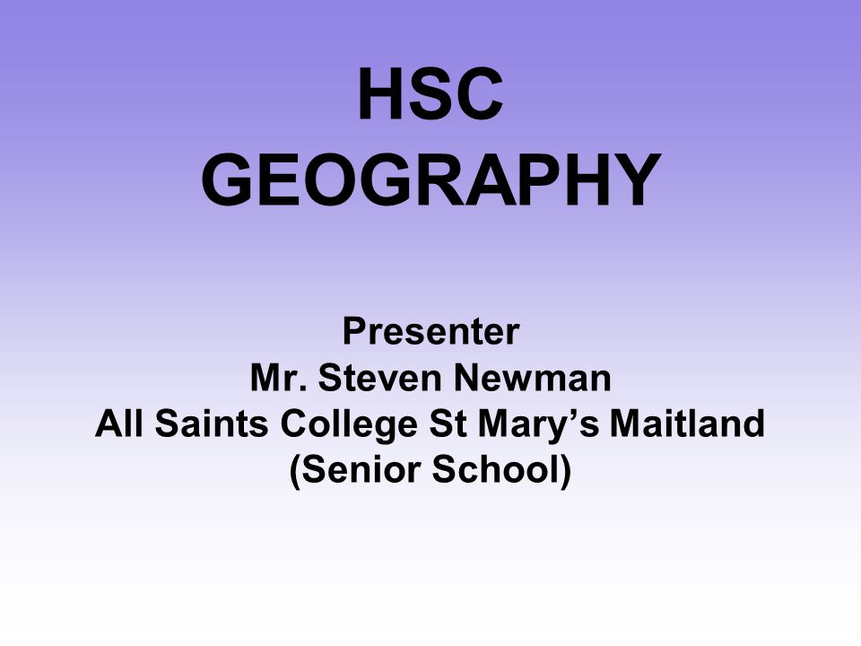 HSC GEOGRAPHY Presenter Mr
