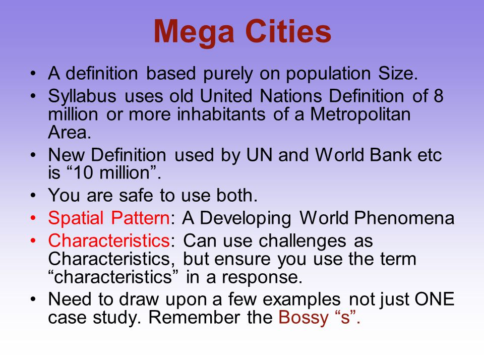 Mega Cities A definition based purely on population Size.