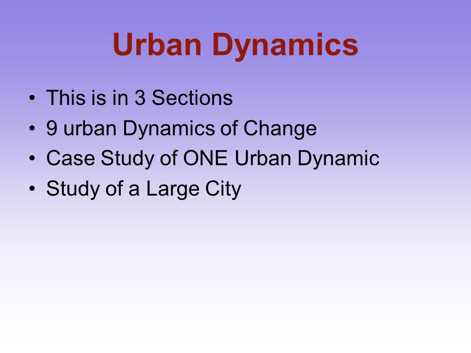 Urban Dynamics This is in 3 Sections 9 urban Dynamics of Change